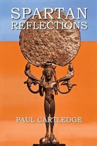 The best books on Sparta - Spartan Reflections by Paul Cartledge
