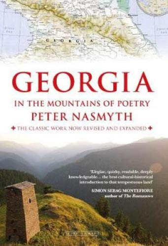 The best books on Georgia and the Caucasus - Georgia: In the Mountains of Poetry by Peter Nasmyth