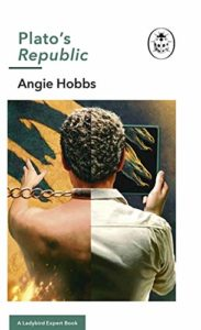 The best books on The Presocratics - Plato's Republic: A Ladybird Expert Book by Angela Hobbs