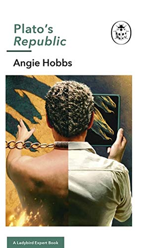 Plato's Republic: A Ladybird Expert Book by Angela Hobbs