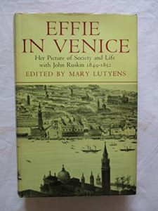 The best books on John Ruskin - Effie in Venice by Mary Lutyens