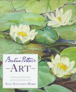The best books on Beatrix Potter - Beatrix Potter's Art: A Selection of Paintings and Drawings by Anne Stevenson Hobbs