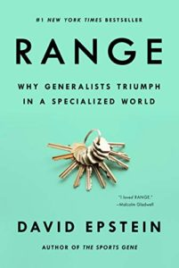 The Best Business Books of 2019: the Financial Times & McKinsey Book of the Year Award - Range: Why Generalists Triumph in a Specialized World by David Epstein