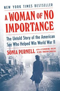 The Best of Biography: the 2020 NBCC Shortlist - A Woman of No Importance: The Untold Story of the American Spy Who Helped Win World War II by Sonia Purcell