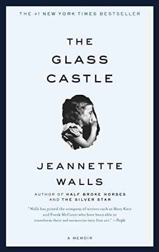 The Glass Castle: A Memoir by Jeanette Walls