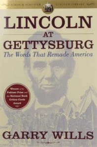 The best books on Abraham Lincoln - Lincoln at Gettysburg: The Words that Remade America by Garry Wills