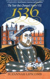 The Best History Books to Take on Holiday - 1536: The Year That Changed Henry VIII by Suzannah Lipscomb