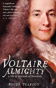 The Best Voltaire Books - Voltaire Almighty: A Life in Pursuit of Freedom by Roger Pearson