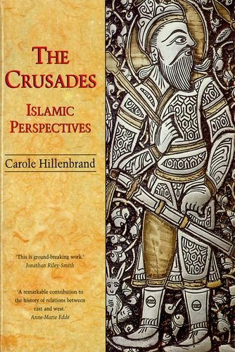 The Best History Books: the 2018 Wolfson Prize shortlist - The Crusades: Islamic Perspectives by Carole Hillenbrand
