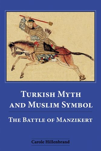 The Best History Books: the 2018 Wolfson Prize shortlist - Turkish Myth and Muslim Symbol: The Battle of Manzikert by Carole Hillenbrand