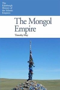 The best books on Chinggis Khan - The Mongol Empire by Timothy May