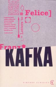 The best books on Literary Letter Collections - Letters to Felice by Franz Kafka