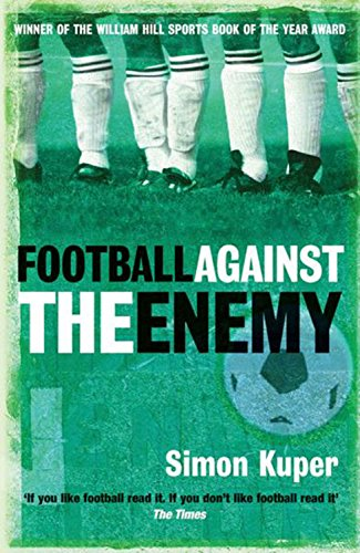 The best books on Soccer as a Second Language - Football against the Enemy by Simon Kuper
