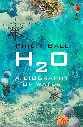 The Best Chemistry Books - H2O: A Biography of Water by Phillip Ball