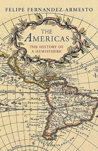 The best books on Global History - The Americas: A History of Two Continents by Felipe Fernández-Armesto
