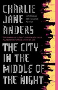 The Best Science Fiction of 2020 - The City in the Middle of the Night by Charlie Jane Anders