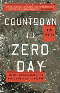 The Best Cyber Security Books - Countdown to Zero Day: Stuxnet and the Launch of the World's First Digital Weapon by Kim Zetter