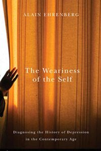 The best books on Burnout - The Weariness of the Self by Alain Ehrenberg