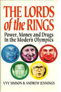 The best books on The Dark Side of the Olympics - The Lords of the Rings: Power, Money, and Drugs in the Modern Olympics by Vyv Simson and Andrew Jennings