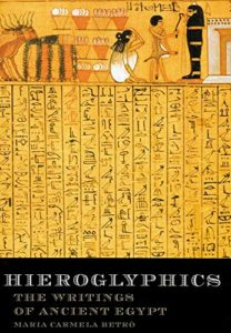 The best books on Hieroglyphics - Hieroglyphics: The Writings of Ancient Egypt by Maria Betro