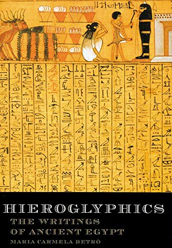 Hieroglyphics: The Writings of Ancient Egypt by Maria Betro