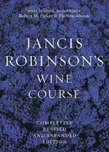 The best books on Wine - Jancis Robinson's Wine Course: A Guide to the World of Wine by Jancis Robinson