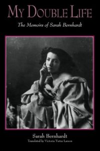 The best books on Celebrity - My Double Life by Sarah Bernhardt