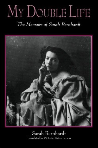 My Double Life by Sarah Bernhardt