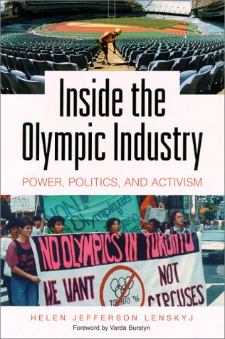 Inside the Olympic Industry: Power, Politics, and Activism by Helen Jefferson Lenskyj