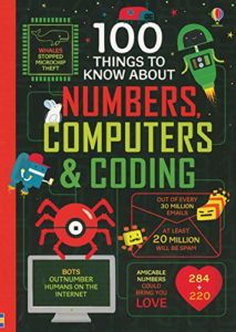 The Best Science Books for Kids: the 2019 Royal Society Young People's Book Prize - 100 Things to Know About Numbers, Computers & Coding Alex Frith (illustrated by Federico Mariani and Parko Polo)