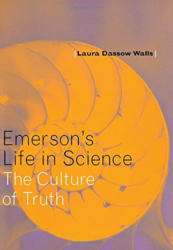 Laura Dassow Walls on Henry David Thoreau - Emerson's Life in Science: The Culture of Truth by Laura Dassow Walls