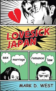 The best books on Japan - Lovesick Japan: Sex, Marriage, Romance, Law by Mark D West