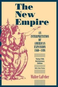 The best books on American Imperialism - The New Empire: An Interpretation of American Expansion 1860-1898 by Walter LaFeber