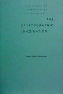 The Cryptographic Imagination: Secret Writing from Edgar Poe to the Internet by Shawn Rosenheim