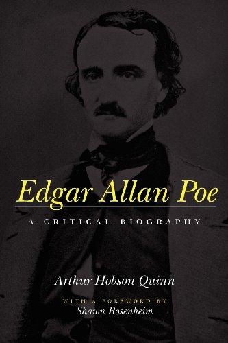 Edgar Allan Poe: A Critical Biography by Arthur Hobson Quinn