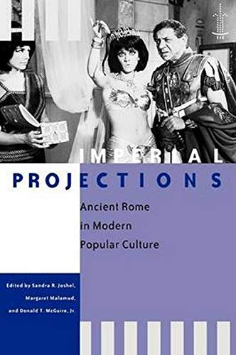 Imperial Projections in Modern Popular Culture by Sandra R. Joshel (Ed)