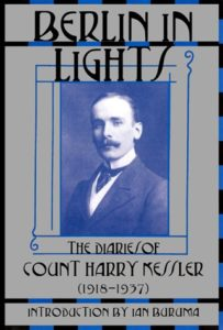 The best books on The Weimar Republic - Berlin in Lights: The Diaries of Count Harry Kessler (1918-1937) by Harry Kessler