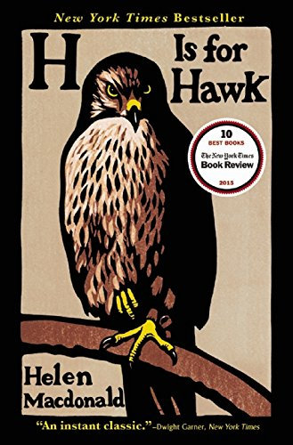The best books on Predators - H is for Hawk by Helen Macdonald