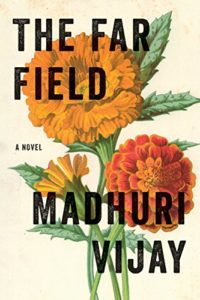 The Best Indian Novels of 2019 - The Far Field: A Novel by Madhuri Vijay