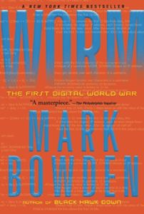 The Best Cyber Security Books - Worm: The First Digital World War by Mark Bowden