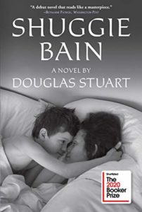 The Best Fiction of 2020: The Booker Prize Shortlist - Shuggie Bain: A Novel by Douglas Stuart