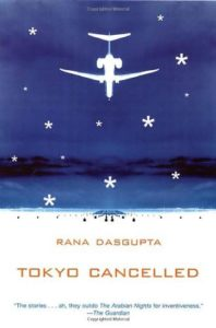 The Best New Indian Novels - Tokyo Cancelled by Rana Dasgupta