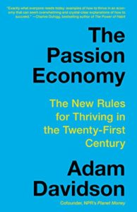 The Best Self Help Books of 2020 - The Passion Economy: The New Rules for Thriving in the Twenty-First Century by Adam Davidson
