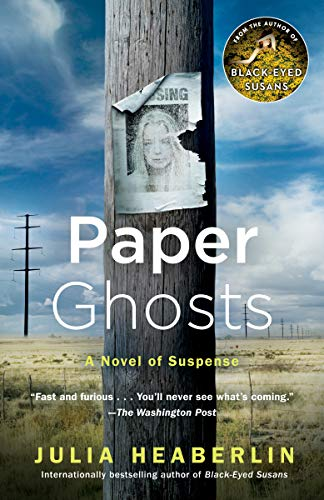 Summer Reading 2019: The Best Thrillers - Paper Ghosts: A Novel of Suspense by Julia Heaberlin