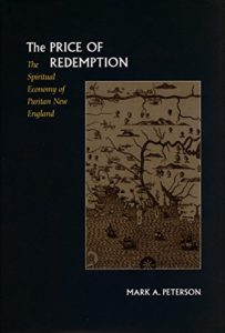 The best books on New England - The Price of Redemption: The Spiritual Economy of Puritan New England by Mark Peterson
