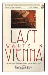 The best books on Jewish Vienna - Last Waltz in Vienna by George Clare