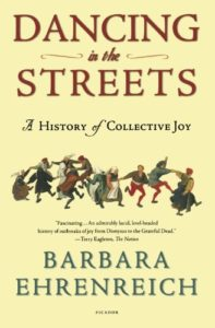 The best books on Happiness - Dancing in the Streets by Barbara Ehrenreich