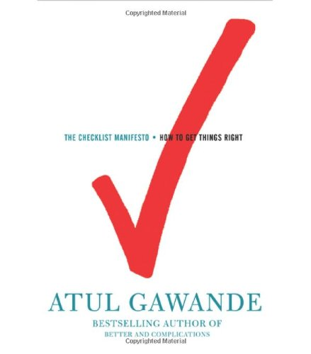 The best books on Productivity - The Checklist Manifesto: How to Get Things Right by Atul Gawande