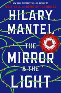 Favourite Novels of 2020 - The Mirror and the Light by Hilary Mantel