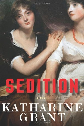 The Best of Historical Fiction: the 2019 Walter Scott Prize Shortlist - Sedition: A Novel by Katharine Grant